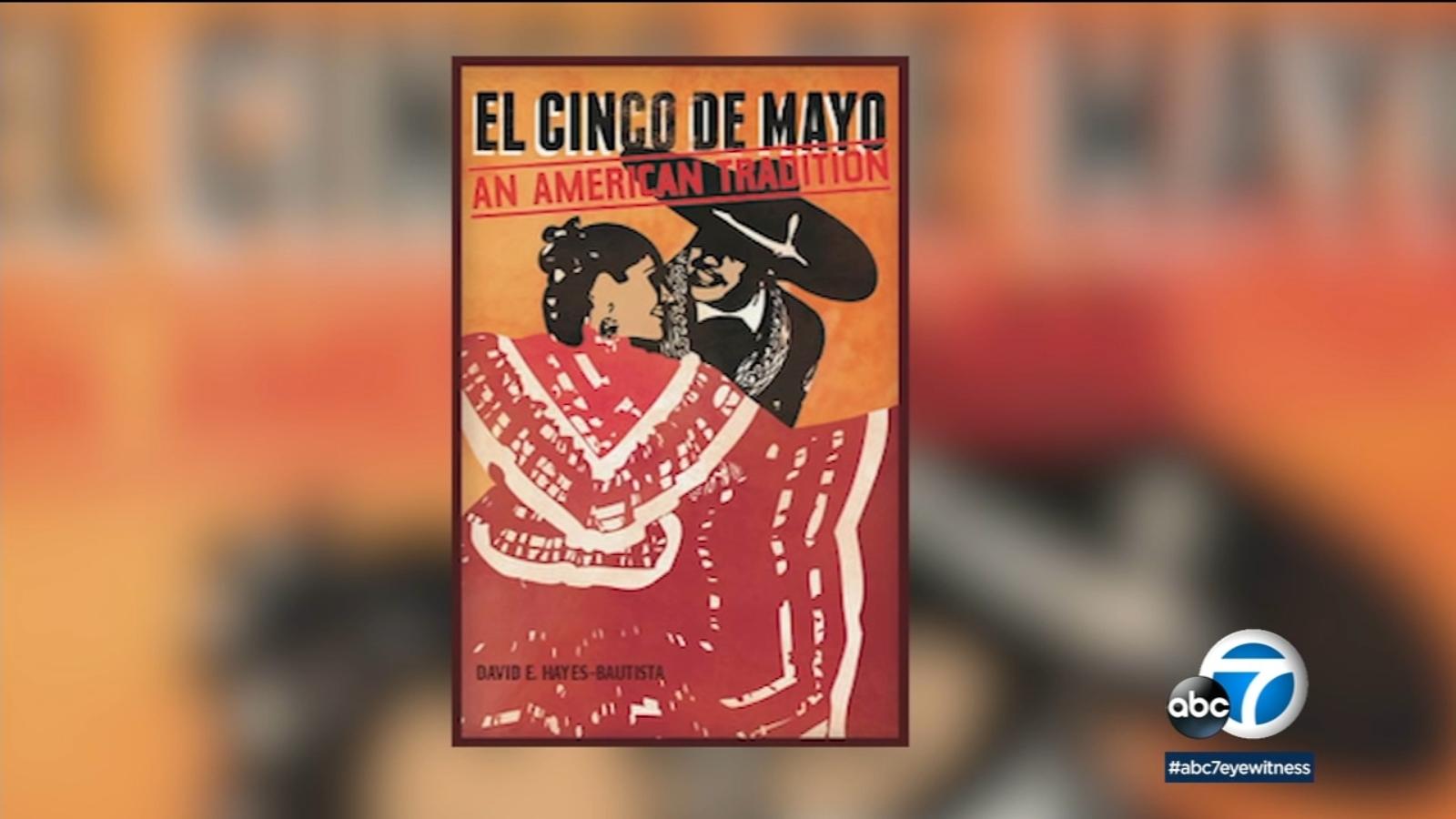 The origin of Cinco de Mayo Celebrations in the U.S. according to a UCLA scholar