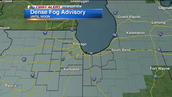 A Dense Fog Advisory is in effect for the Chicago area until noon Monday.