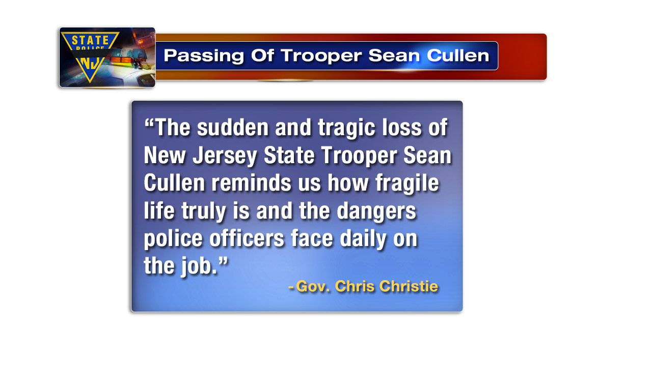 "<div class=""meta image-caption""><div class=""origin-logo origin-image none""><span>none</span></div><span class=""caption-text"">Gov. Chris Christie statement on passing of Tpr. Sean Cullen.</span></div>"
