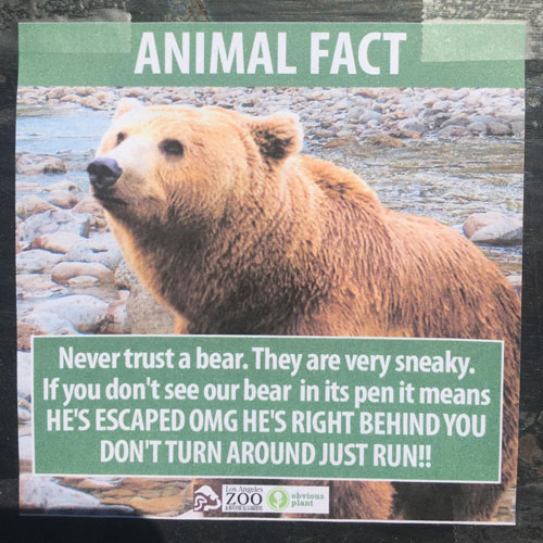 "<div class=""meta image-caption""><div class=""origin-logo origin-image none""><span>none</span></div><span class=""caption-text"">A poster displays a fake fact about a bear at the Los Angeles Zoo. (Photo courtesy Jeff Wysaski)</span></div>"