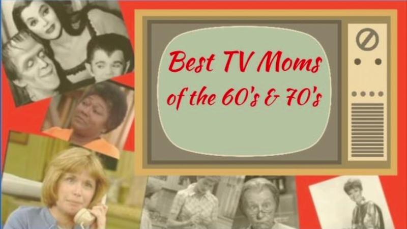 Best TV moms of the 60's & 70's