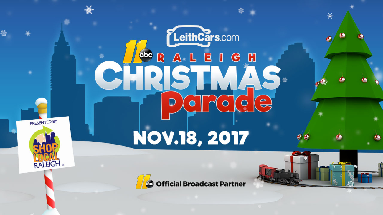 Come see us at the 2017 ABC11/LeithCars.com Raleigh Christmas Parade ...