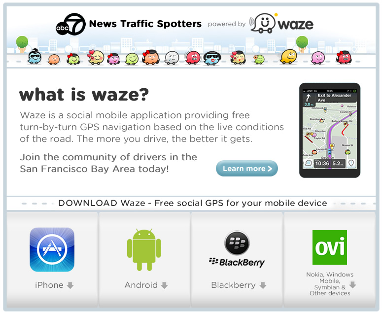 Download Waze to your Smartphone free and join the ABC7 News