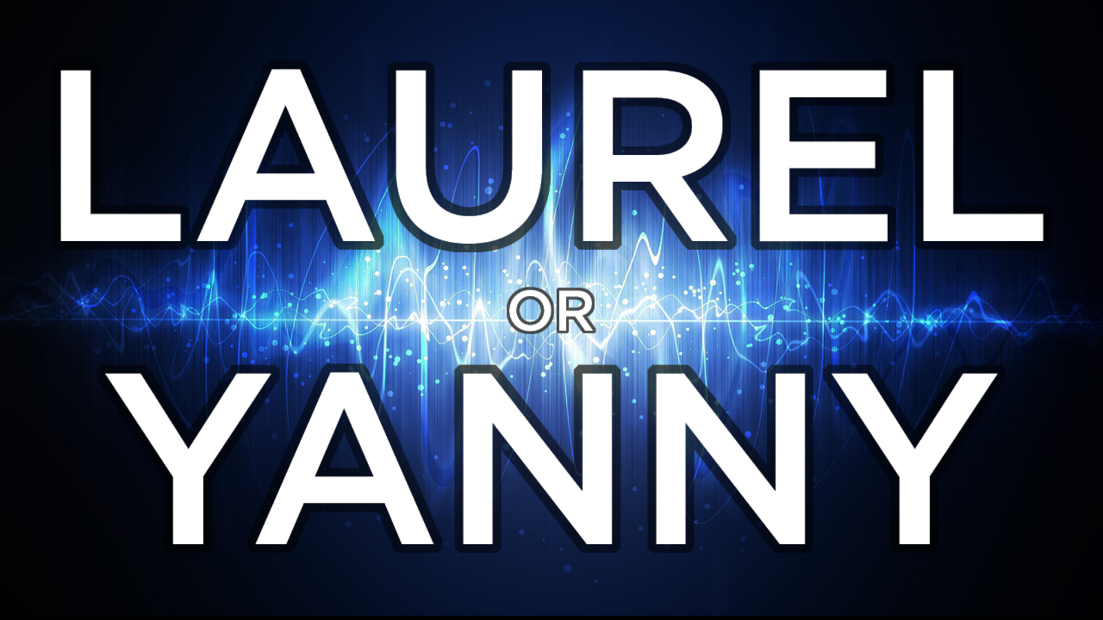 Laurel And Yanny