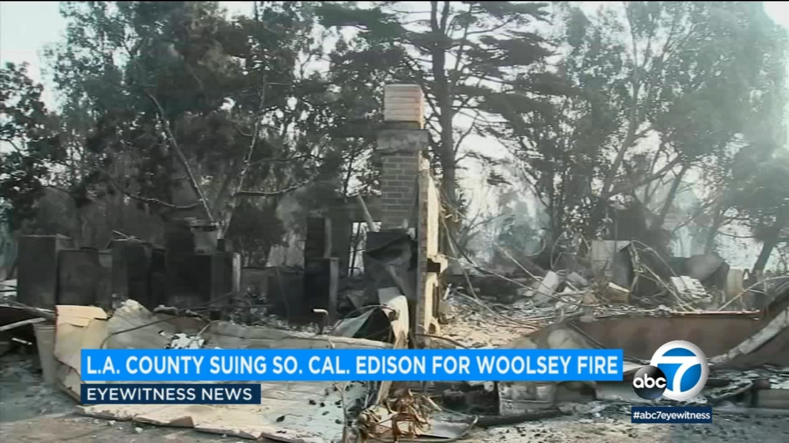 Los Angeles County sues Edison for over $100 million in damages for Woolsey Fire