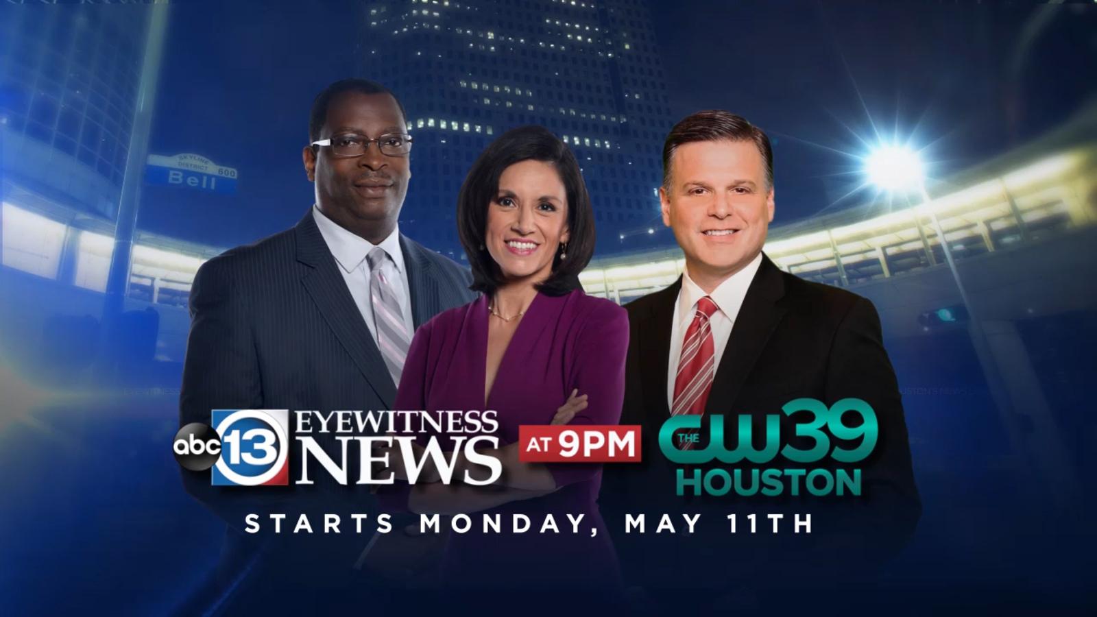 ABC13 Eyewitness News at 9 pm on CW39 debuts Monday, May 11