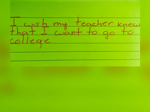 "<div class=""meta image-caption""><div class=""origin-logo origin-image none""><span>none</span></div><span class=""caption-text"">One teacher asked her student to finish the sentence: ""I wish my teacher knew..."" (Kyle Schwartz)</span></div>"