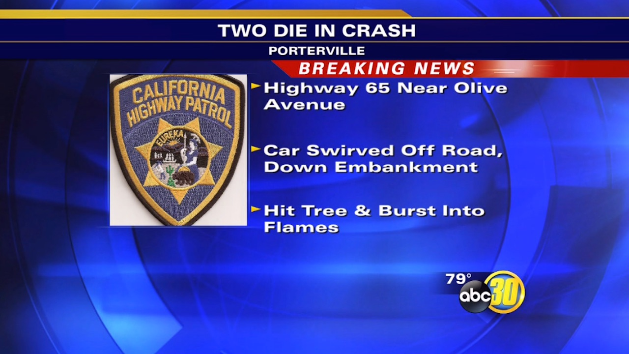 Fiery crash in Porterville leaves 2 dead